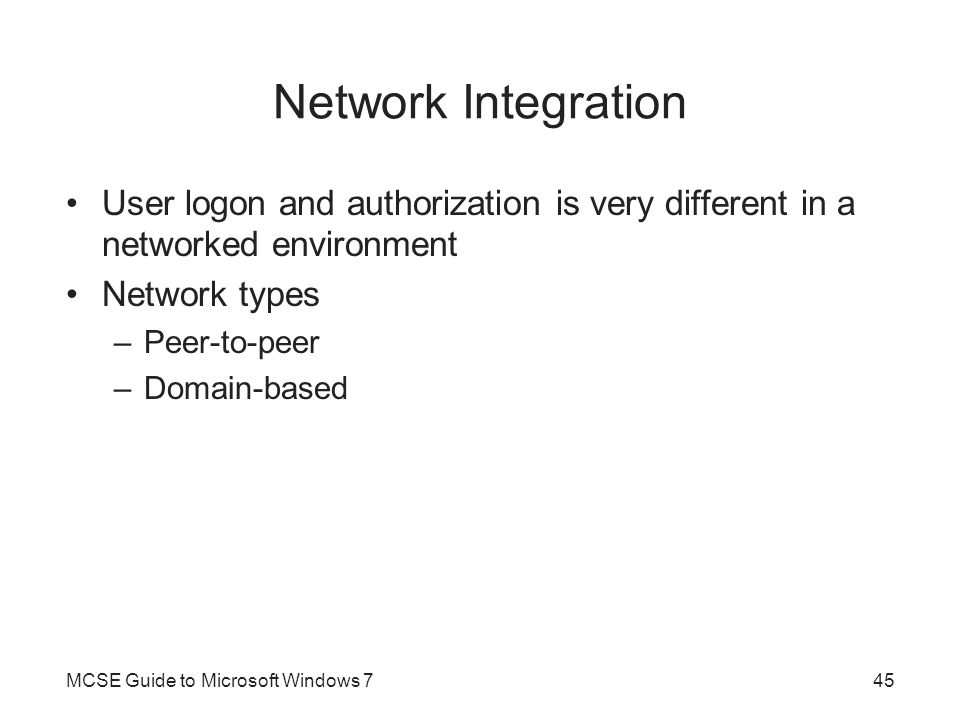 Network Integration User logon and authorization is very different in a networked environment. Network types.