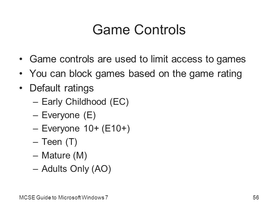 Game Controls Game controls are used to limit access to games