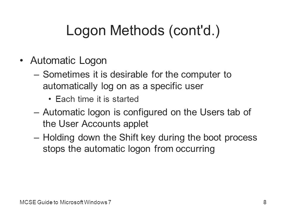 Logon Methods (cont d.) Automatic Logon