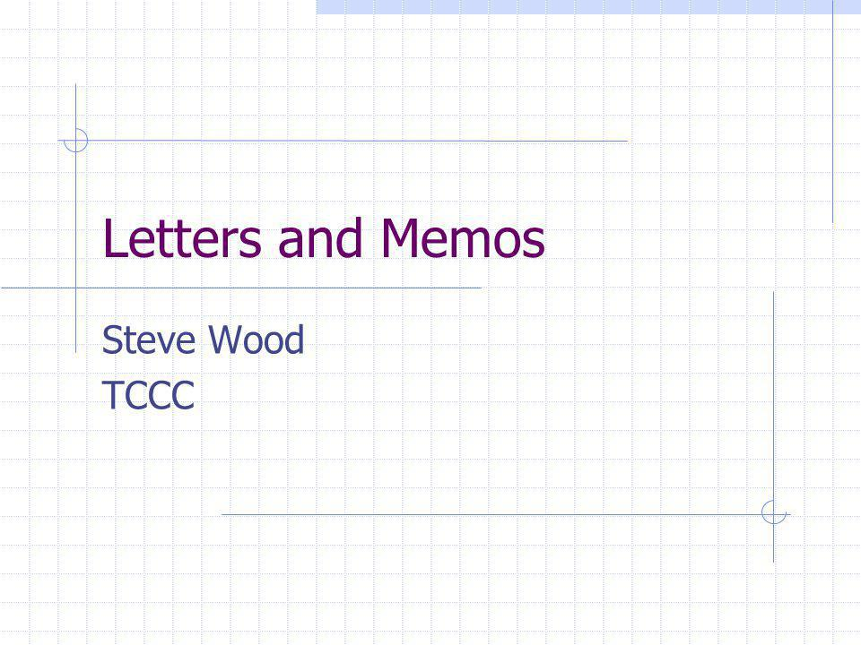 Letters and Memos Steve Wood TCCC