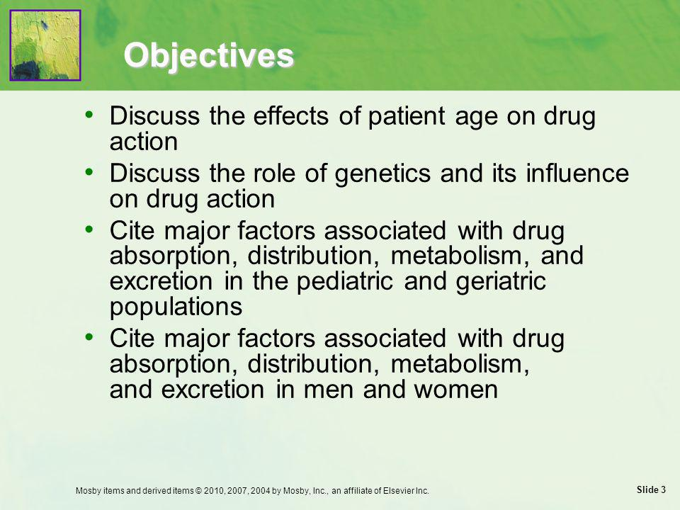 Objectives Discuss the effects of patient age on drug action
