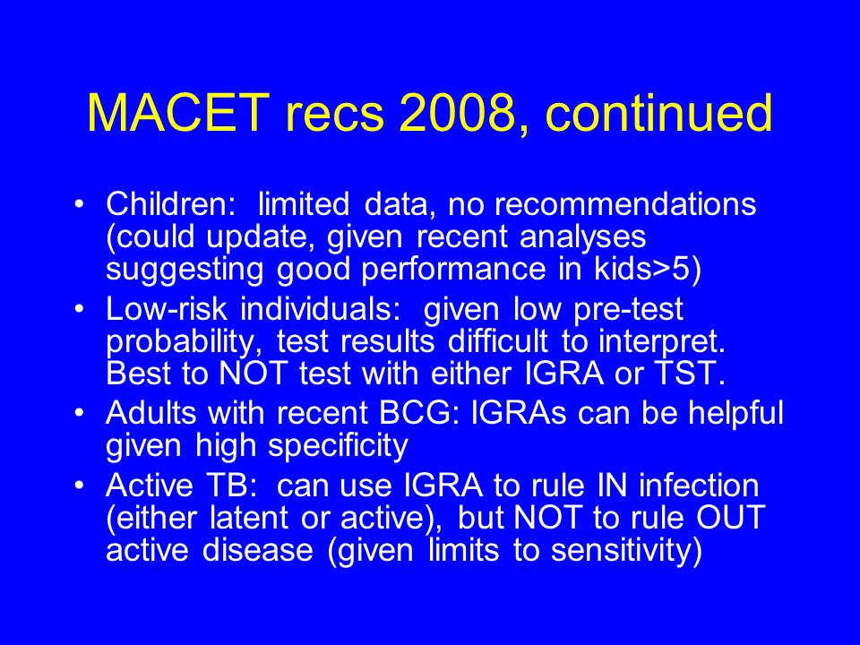 MACET recs 2008, continued Children: limited data, no recommendations (could update, given recent analyses suggesting good performance in kids>5)