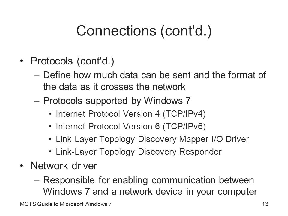 Connections (cont d.) Protocols (cont d.) Network driver