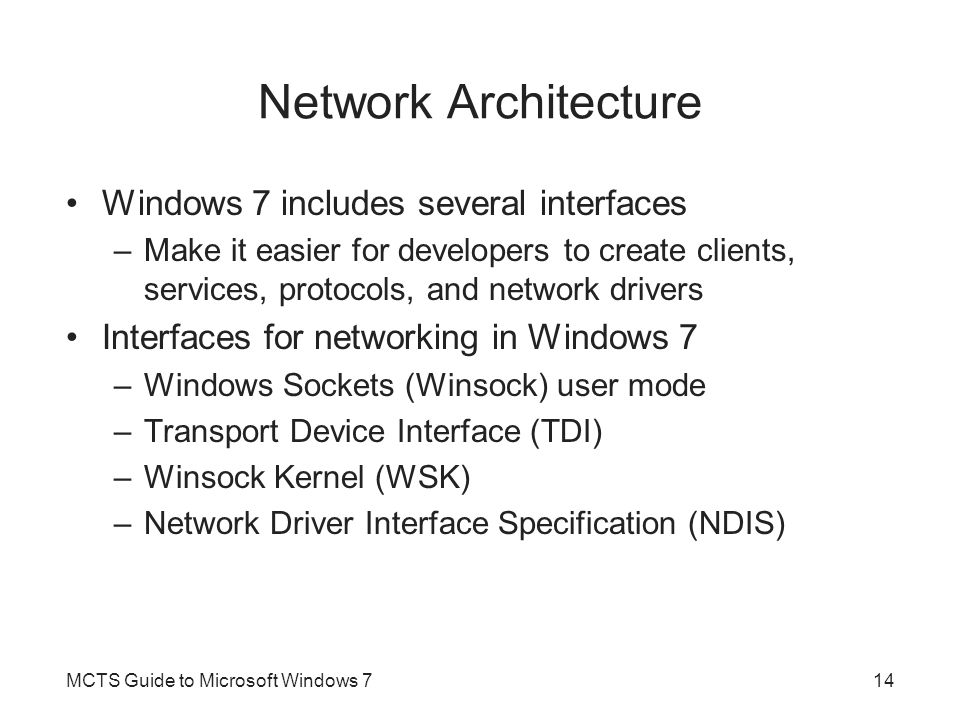 Network Architecture Windows 7 includes several interfaces