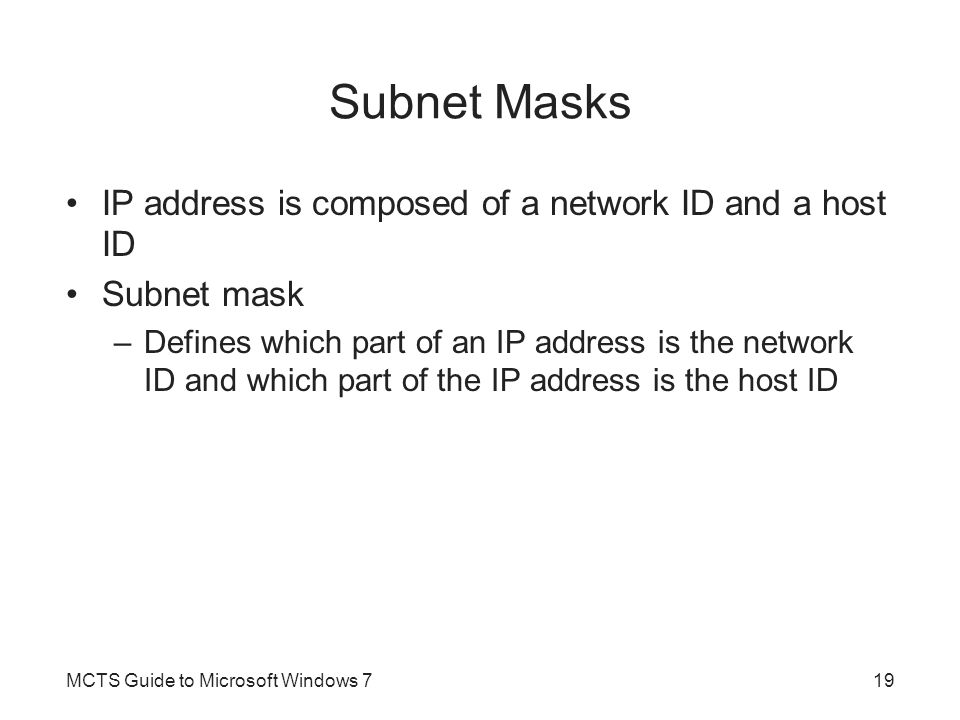 Subnet Masks IP address is composed of a network ID and a host ID