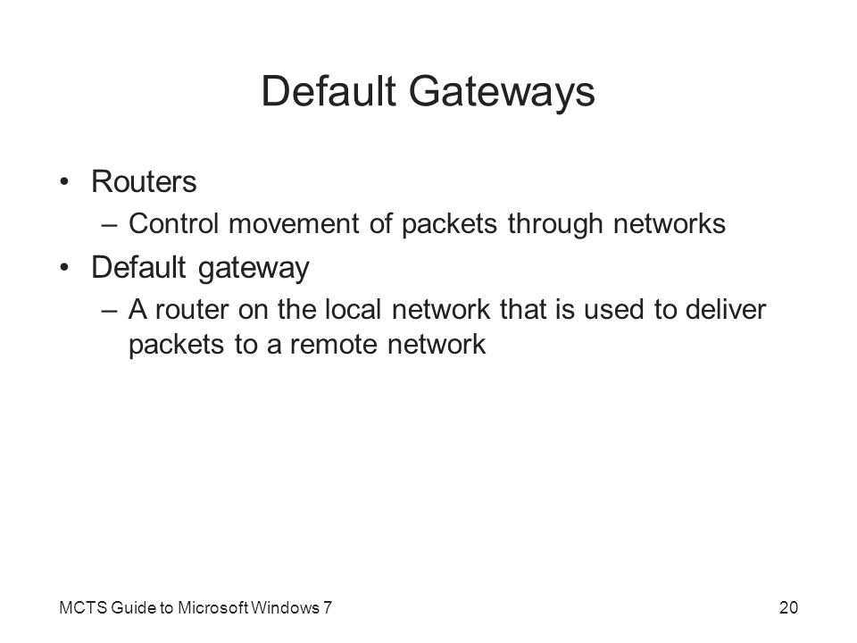 Default Gateways Routers Default gateway