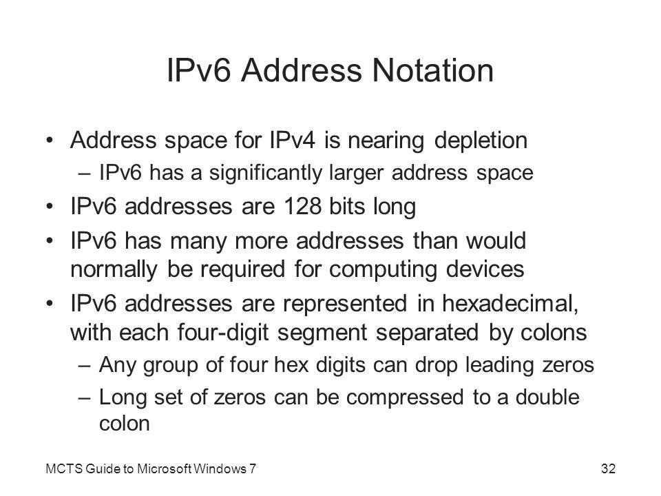 IPv6 Address Notation Address space for IPv4 is nearing depletion
