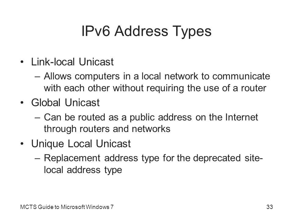 IPv6 Address Types Link-local Unicast Global Unicast