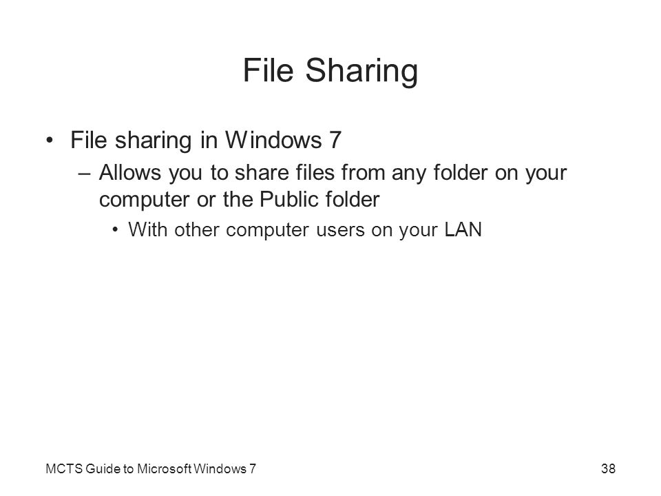 File Sharing File sharing in Windows 7
