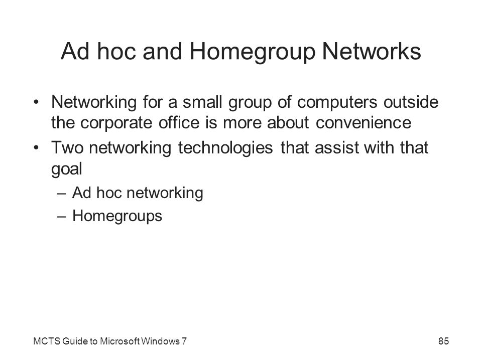 Ad hoc and Homegroup Networks