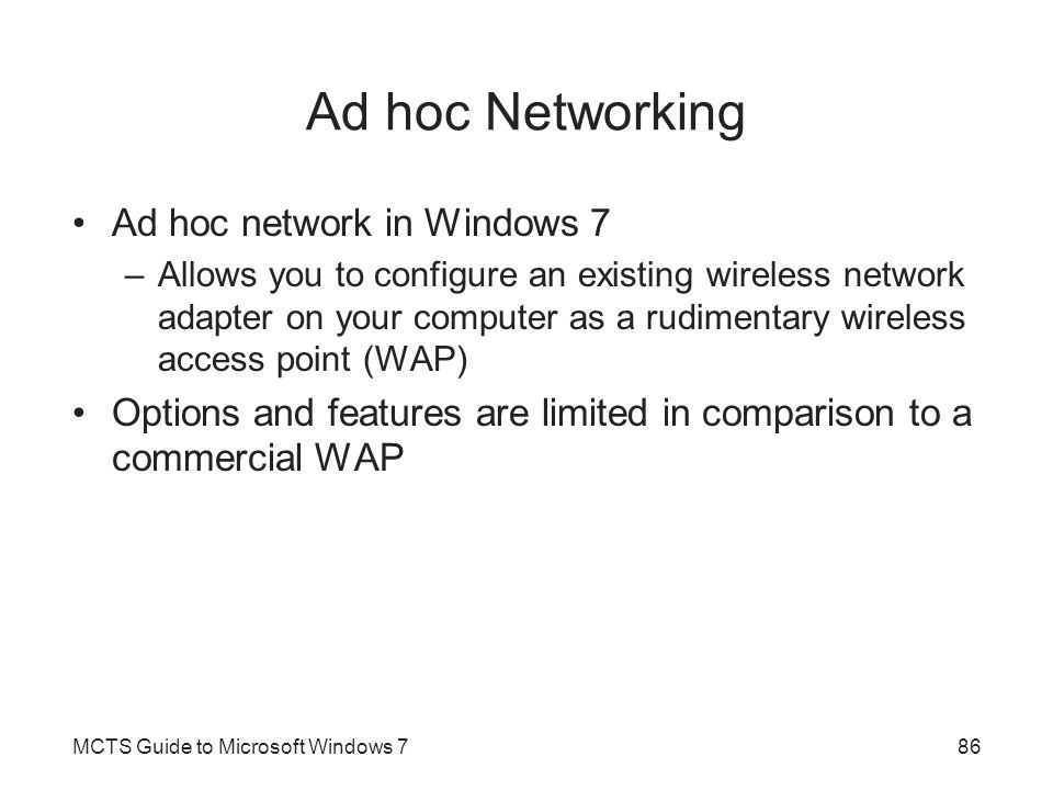Ad hoc Networking Ad hoc network in Windows 7
