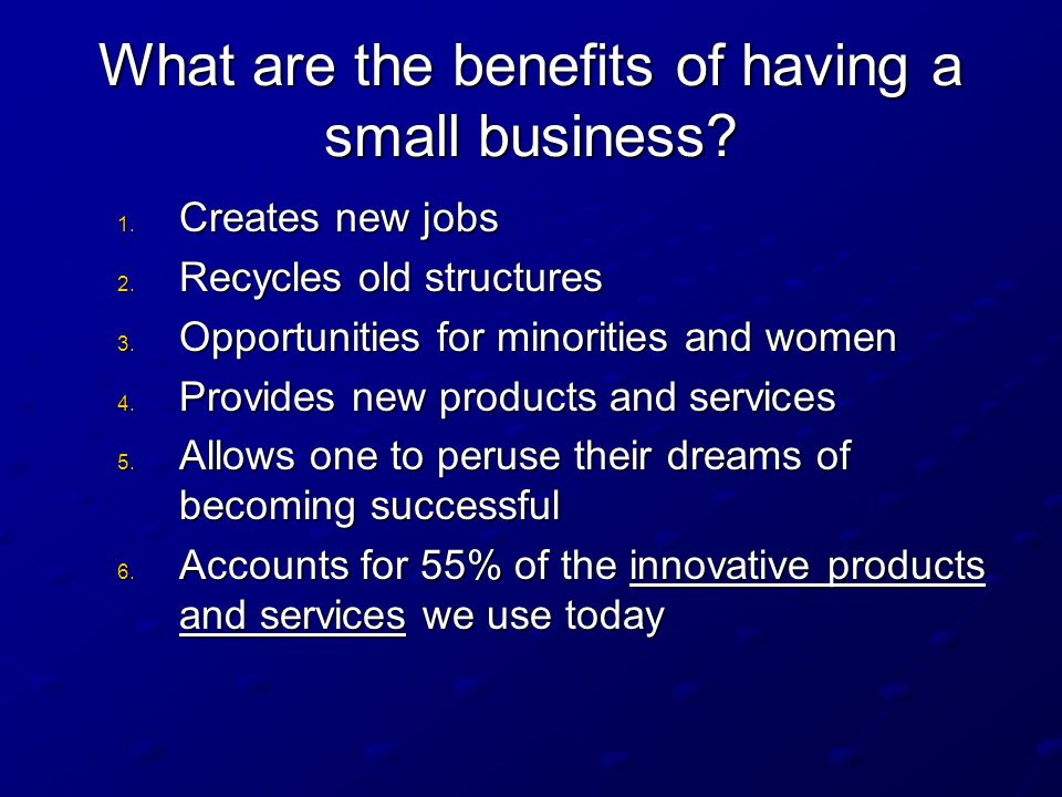 What are the benefits of having a small business