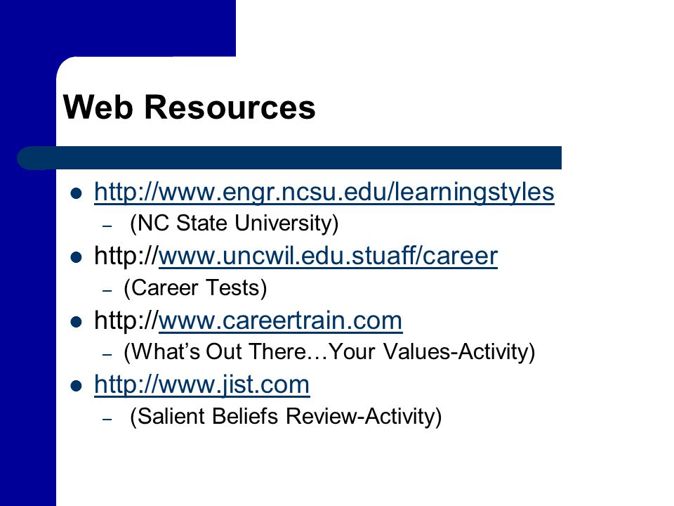 Web Resources http://www.engr.ncsu.edu/learningstyles