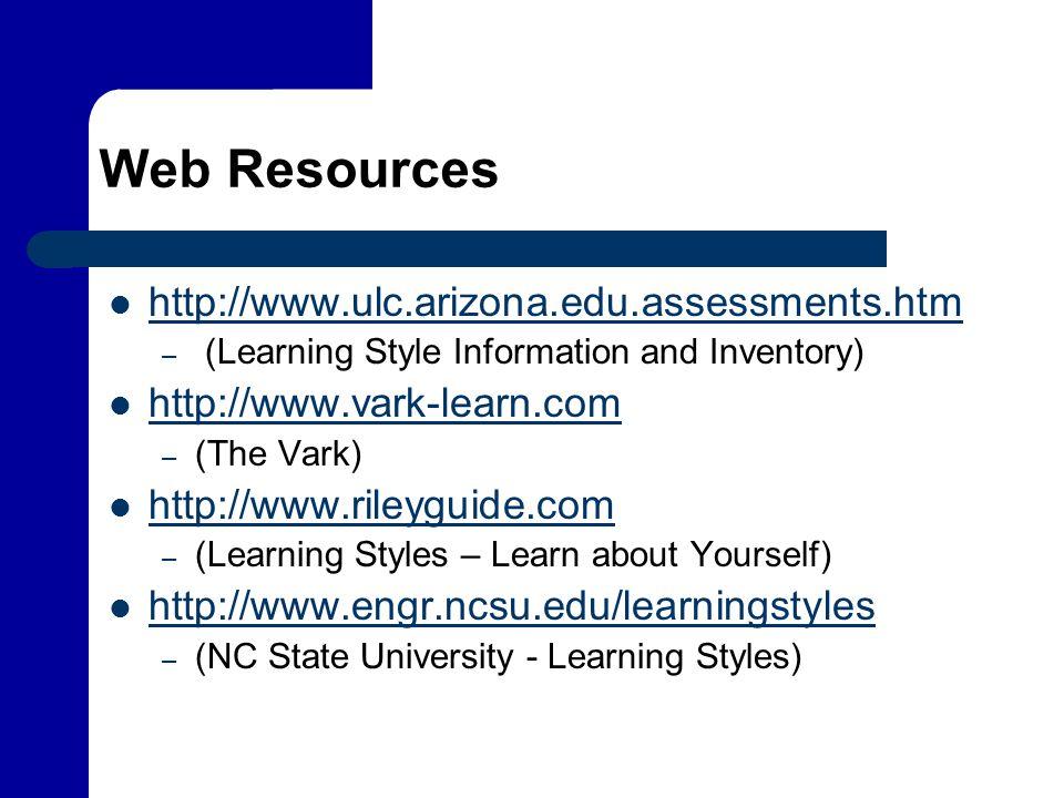 Web Resources http://www.ulc.arizona.edu.assessments.htm