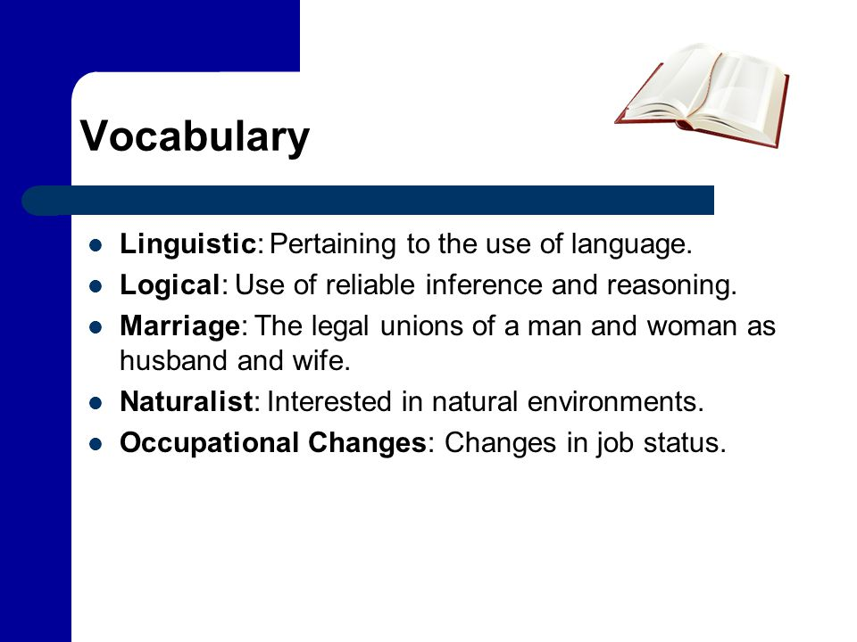 Vocabulary Linguistic: Pertaining to the use of language.