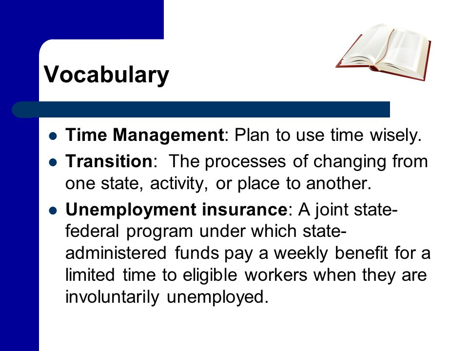 Vocabulary Time Management: Plan to use time wisely.