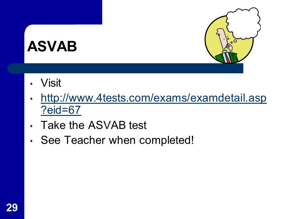 ASVAB Visit http://www.4tests.com/exams/examdetail.asp eid=67