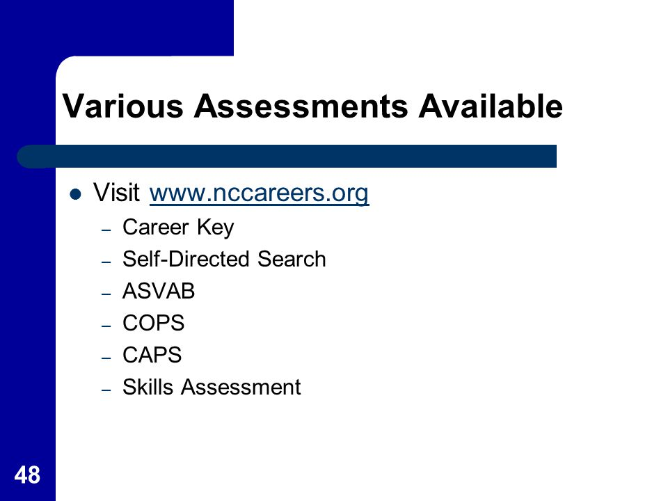 Various Assessments Available