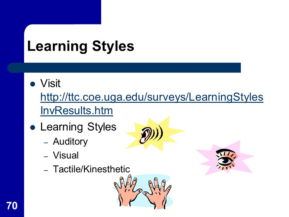 Learning Styles Visit   Learning Styles.