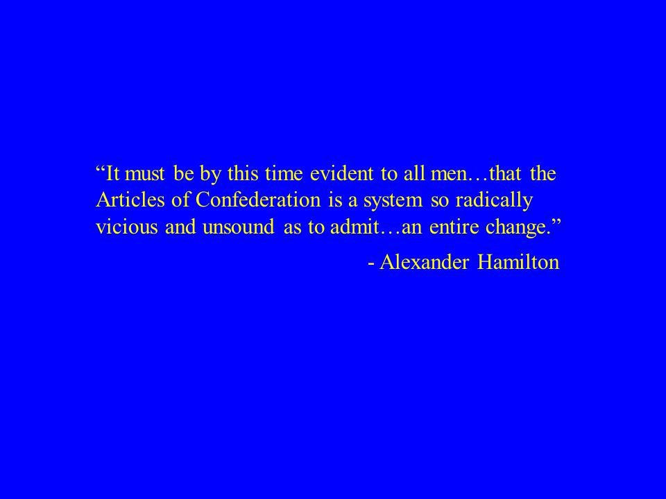 It must be by this time evident to all men…that the