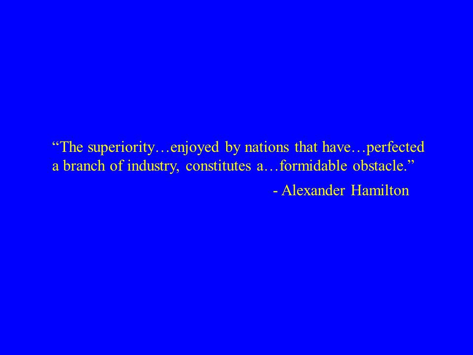The superiority…enjoyed by nations that have…perfected