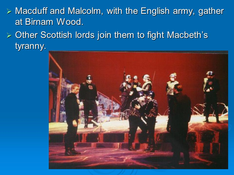 Macduff and Malcolm, with the English army, gather at Birnam Wood.