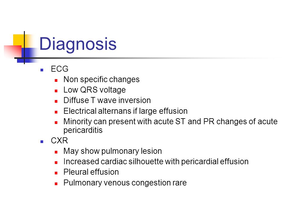 Diagnosis ECG Non specific changes Low QRS voltage
