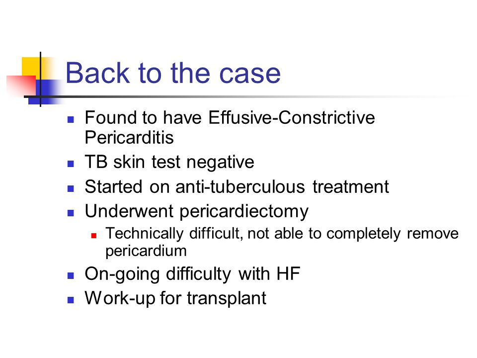 Back to the case Found to have Effusive-Constrictive Pericarditis