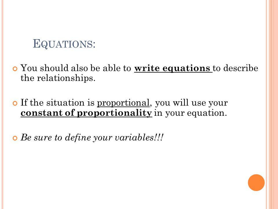 Equations: You should also be able to write equations to describe the relationships.
