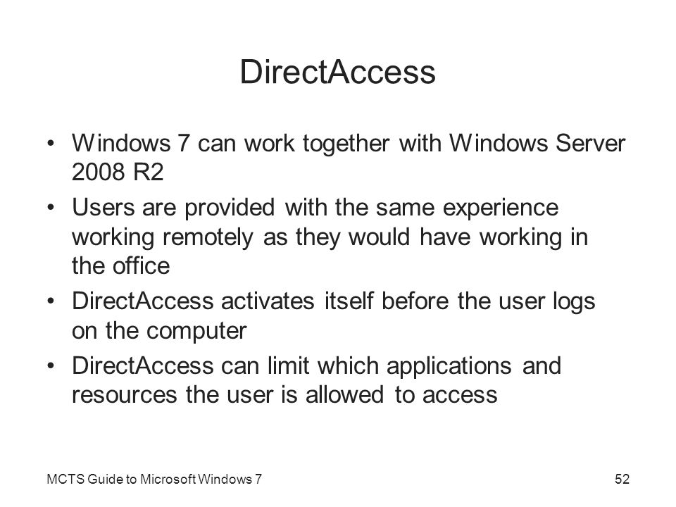DirectAccess Windows 7 can work together with Windows Server 2008 R2