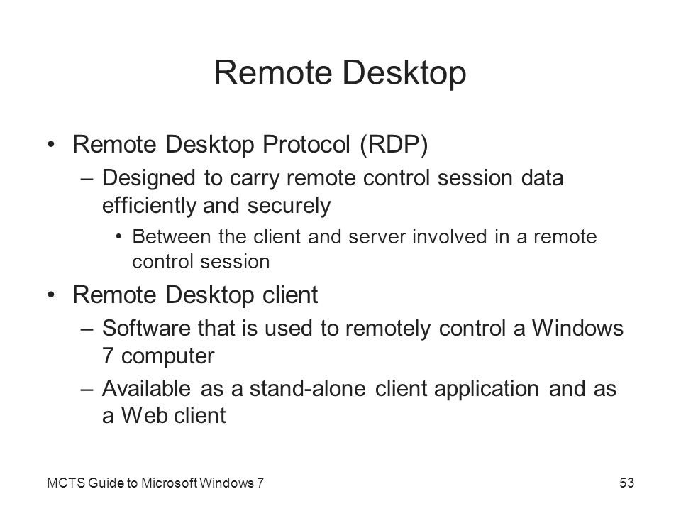Remote Desktop Remote Desktop Protocol (RDP) Remote Desktop client