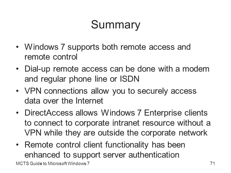 Summary Windows 7 supports both remote access and remote control