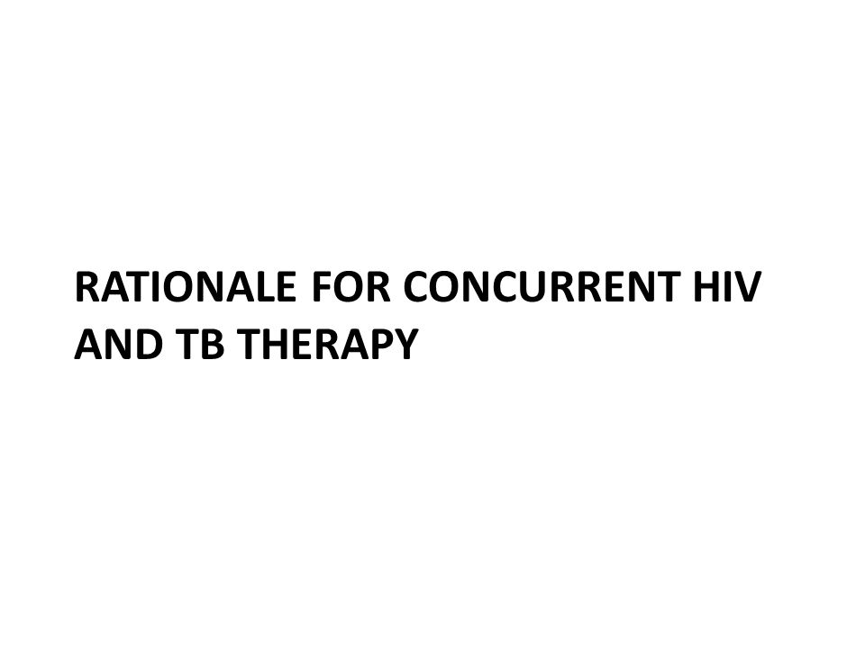 Rationale for concurrent HIV and TB therapy