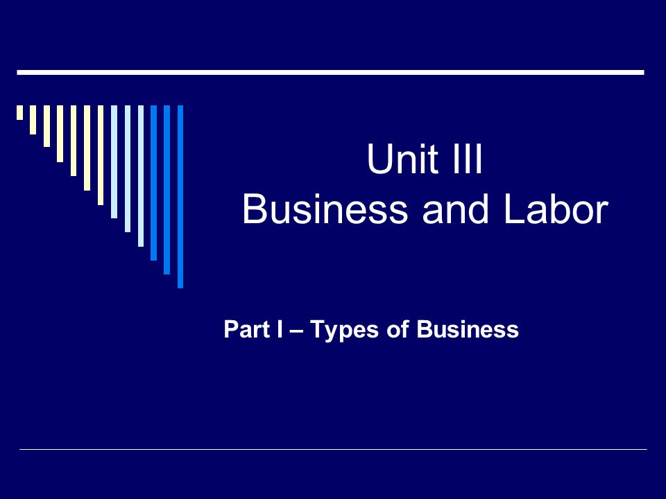 Unit III Business and Labor