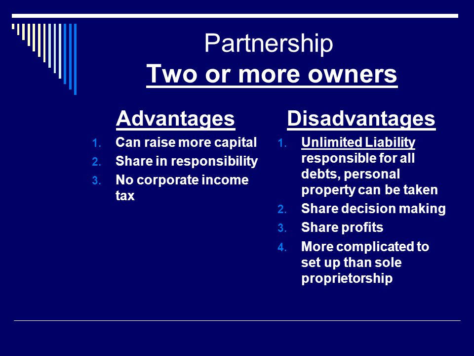 Partnership Two or more owners