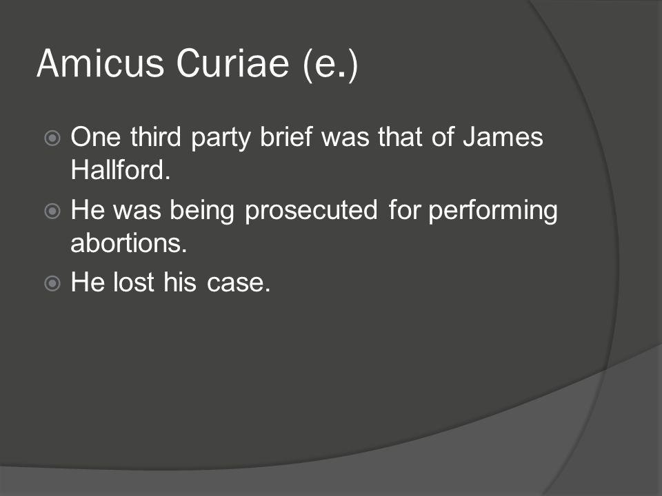 Amicus Curiae (e.) One third party brief was that of James Hallford.
