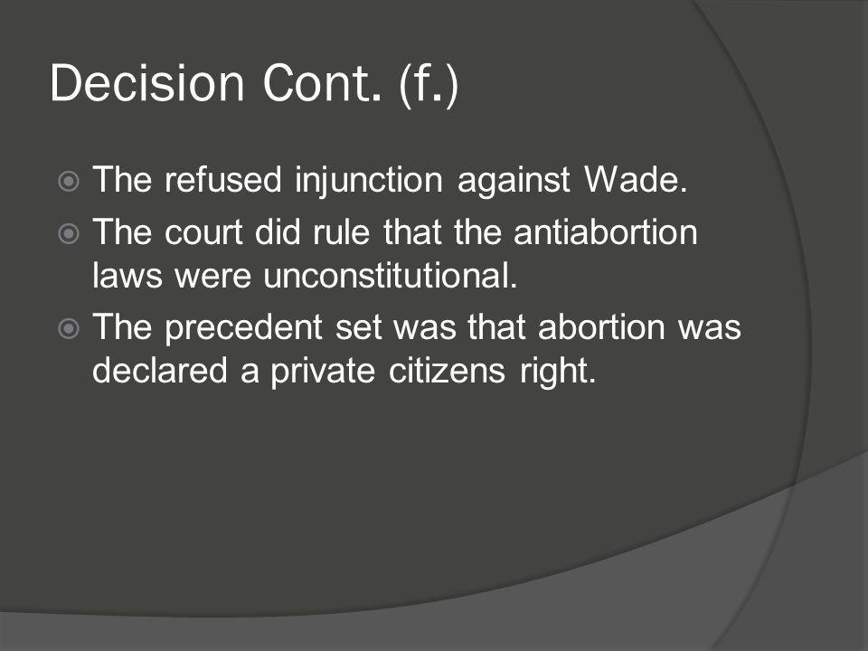 Decision Cont. (f.) The refused injunction against Wade.