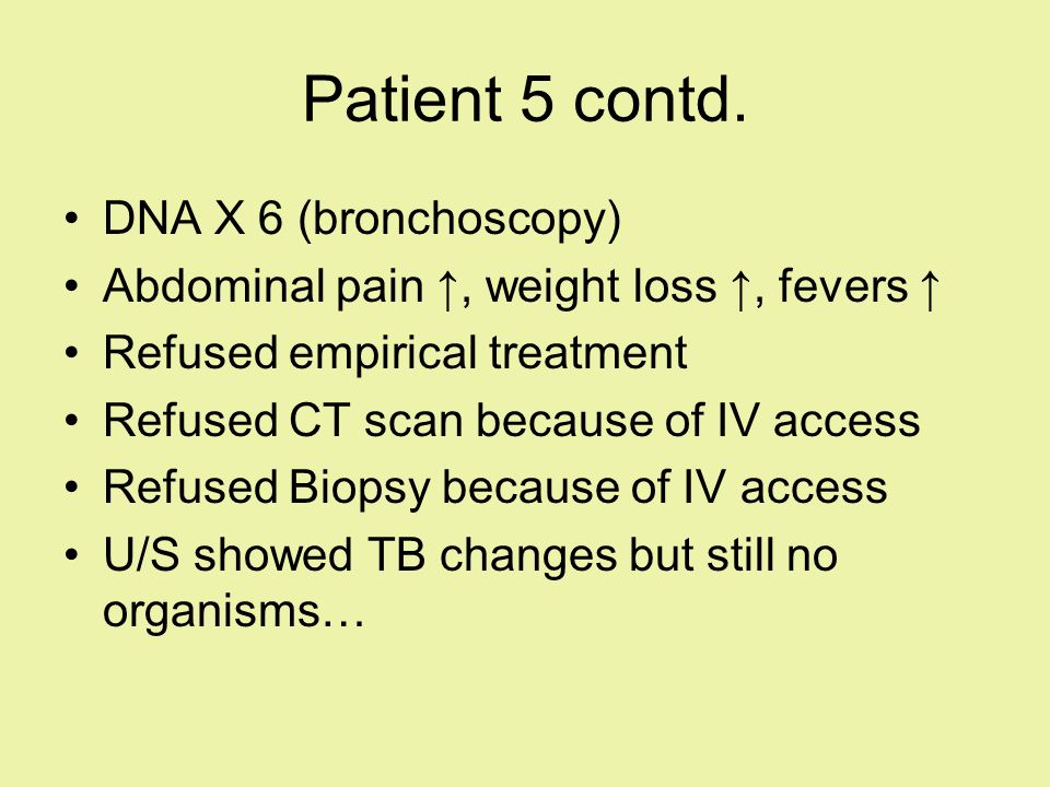 Patient 5 contd. DNA X 6 (bronchoscopy)