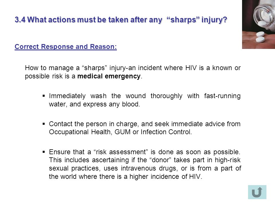 3.4 What actions must be taken after any sharps injury