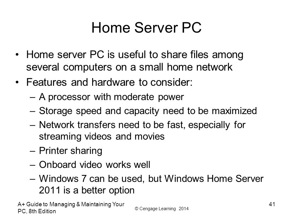 Home Server PC Home server PC is useful to share files among several computers on a small home network.