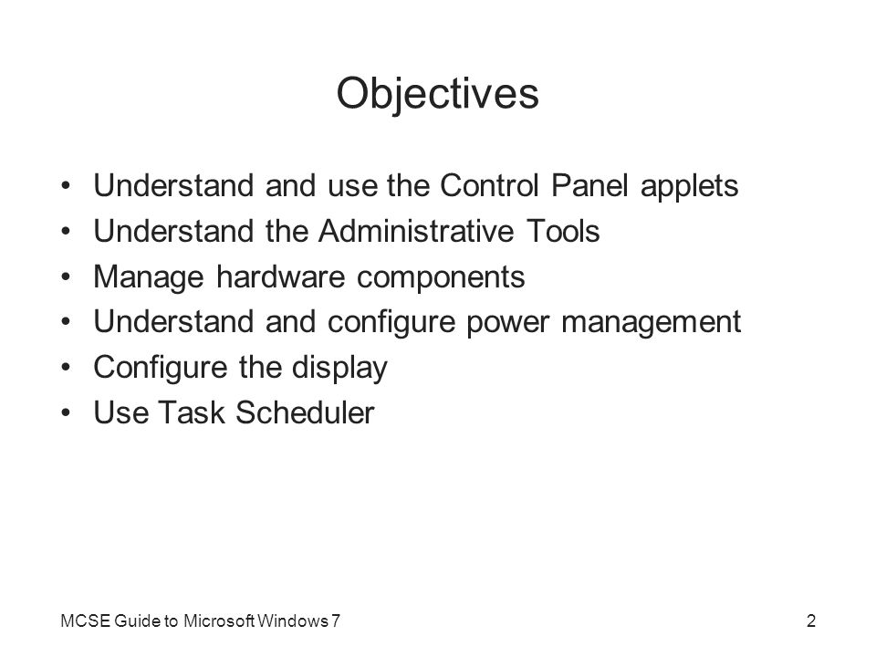 Objectives Understand and use the Control Panel applets