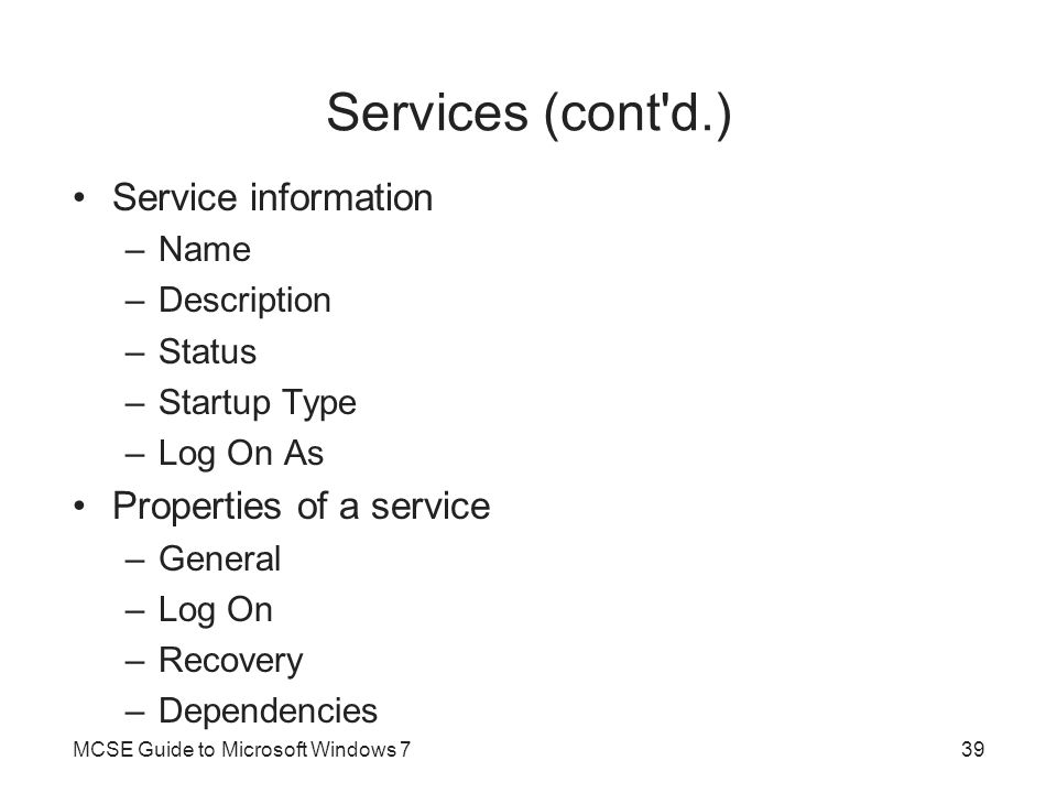 Services (cont d.) Service information Properties of a service Name