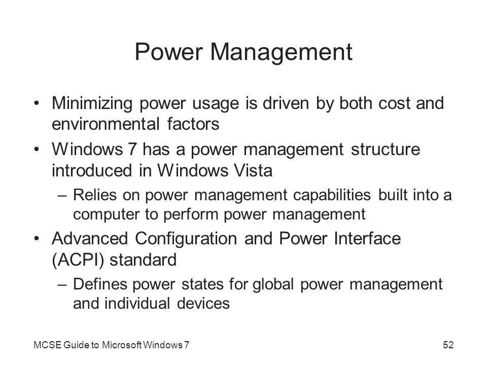 Power Management Minimizing power usage is driven by both cost and environmental factors.