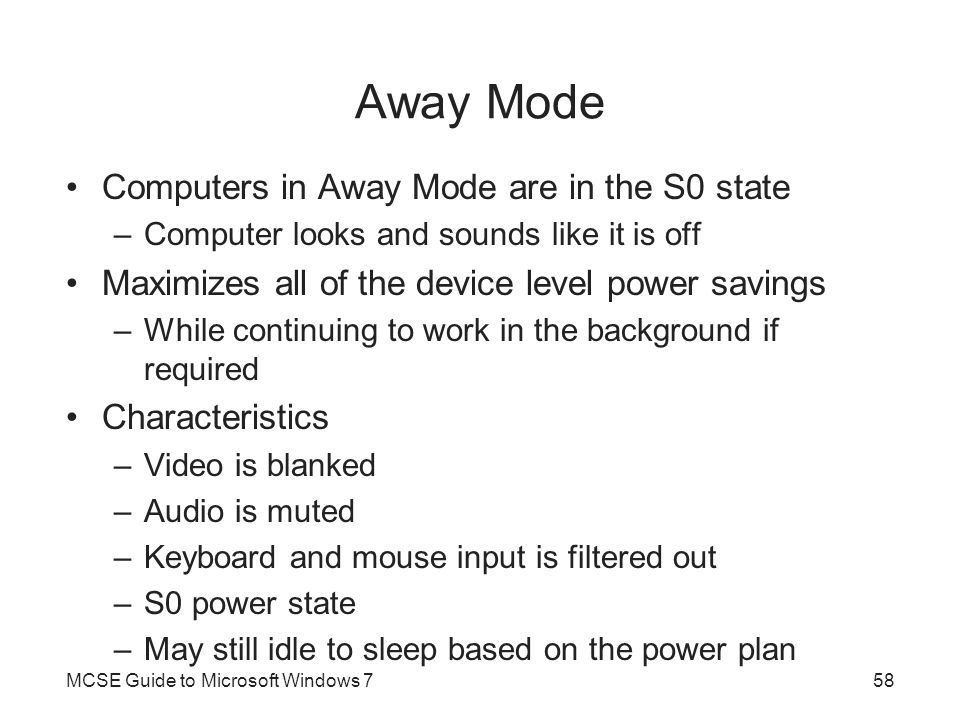 Away Mode Computers in Away Mode are in the S0 state
