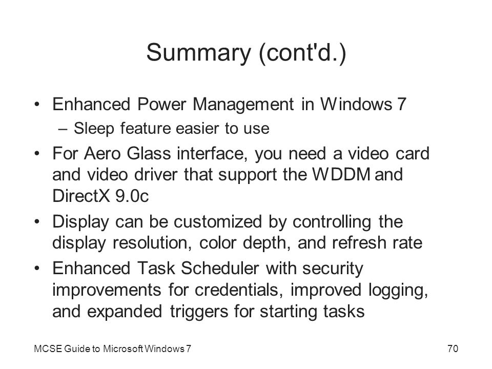 Summary (cont d.) Enhanced Power Management in Windows 7
