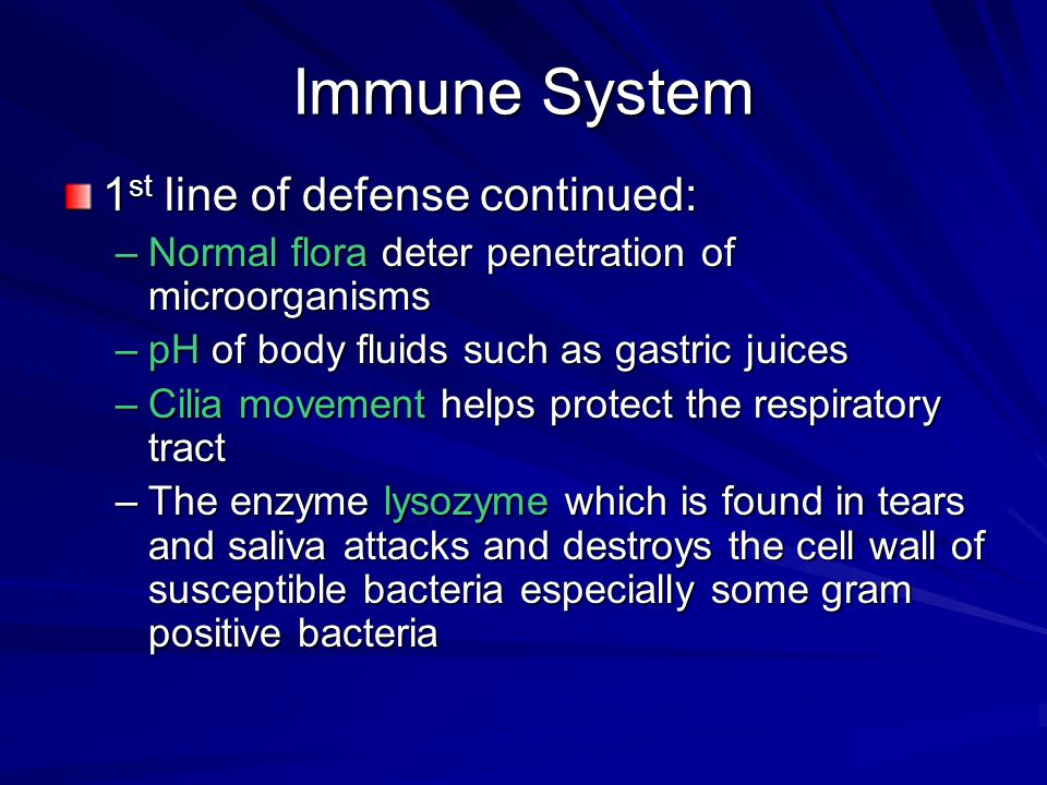 Immune System 1st line of defense continued: