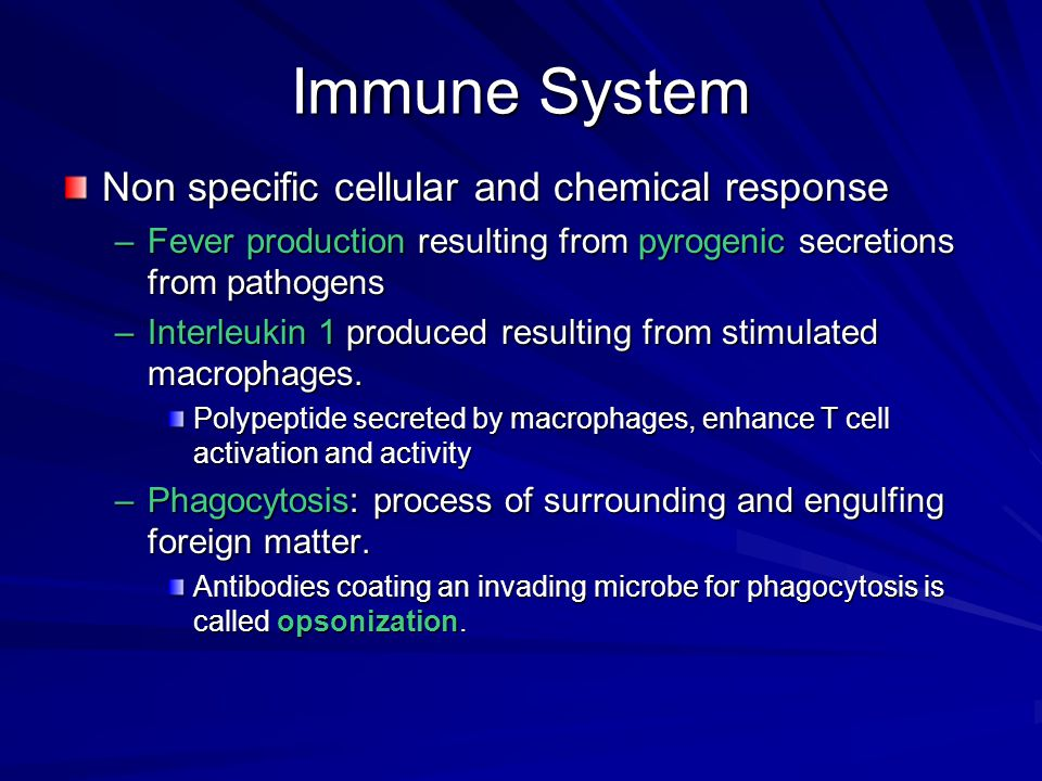 Immune System Non specific cellular and chemical response