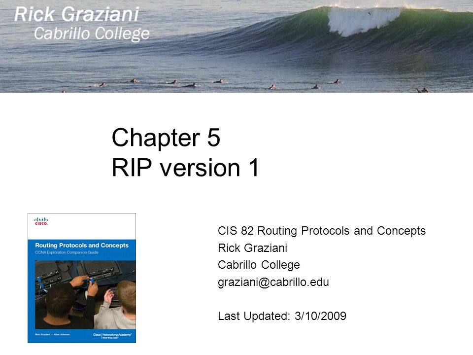 Chapter 5 RIP version 1 CIS 82 Routing Protocols and Concepts
