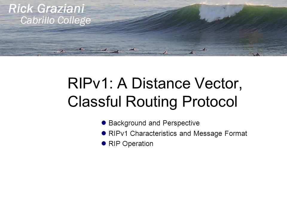 RIPv1: A Distance Vector, Classful Routing Protocol