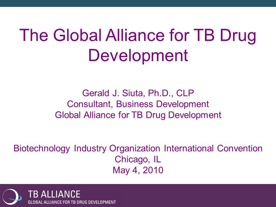 The Global Alliance for TB Drug Development